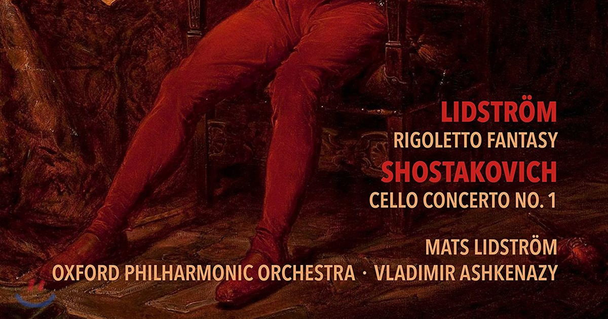 Mats Lidström: Rigoletto Fantasy, Shostakovich Cello